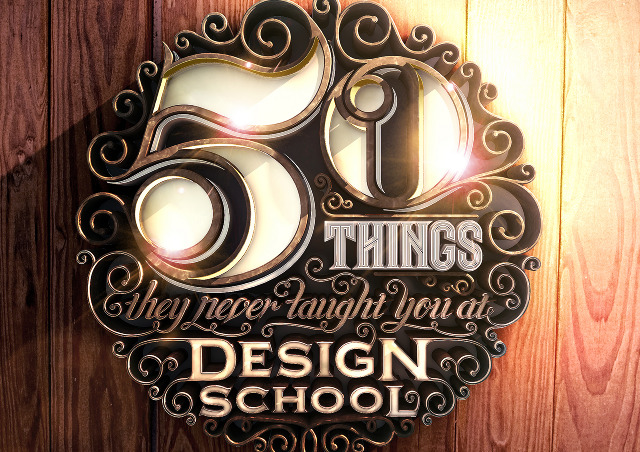 50 Things They Never Taught You At Design School